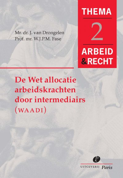 De Wet allocatie arbeidskrachten door intermediairs (WAADI)