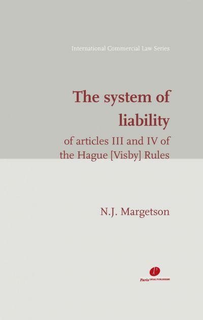 The system of liability of articles III and IV of the Hague (Visby) Rules