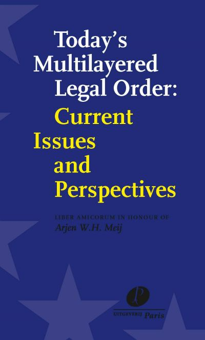 Today's Multilayered Legal Order: Current Issues and Perspectives